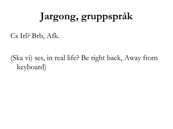 Jargong, gruppspråk