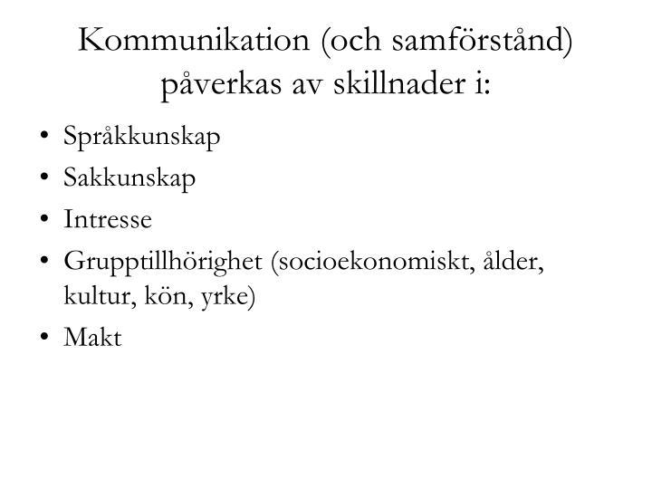 Kommunikation (och samförstånd) påverkas av skillnader i: