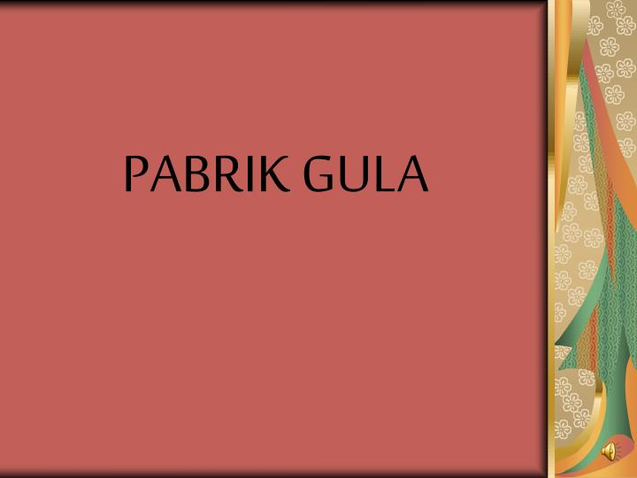 PABRIK GULA