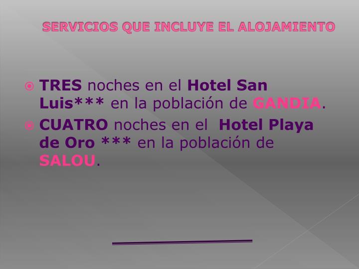 SERVICIOS QUE INCLUYE EL ALOJAMIENTO
