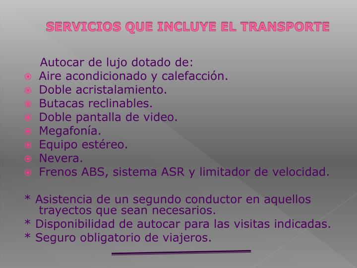 SERVICIOS QUE INCLUYE EL TRANSPORTE