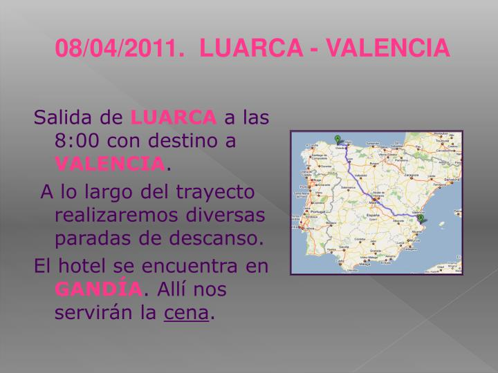 08/04/2011.  LUARCA - VALENCIA