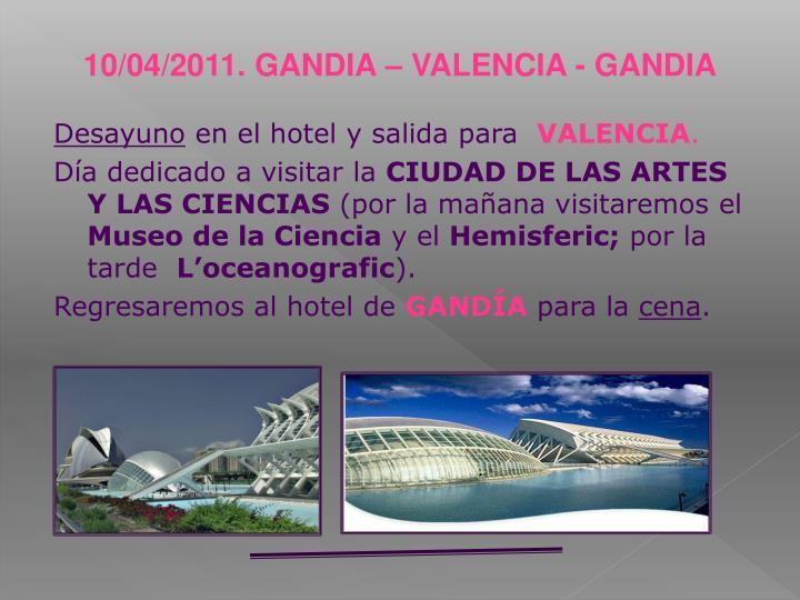 10/04/2011. GANDIA – VALENCIA - GANDIA