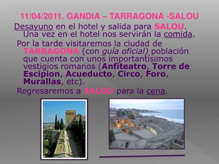 11/04/2011. GANDIA – TARRAGONA -SALOU