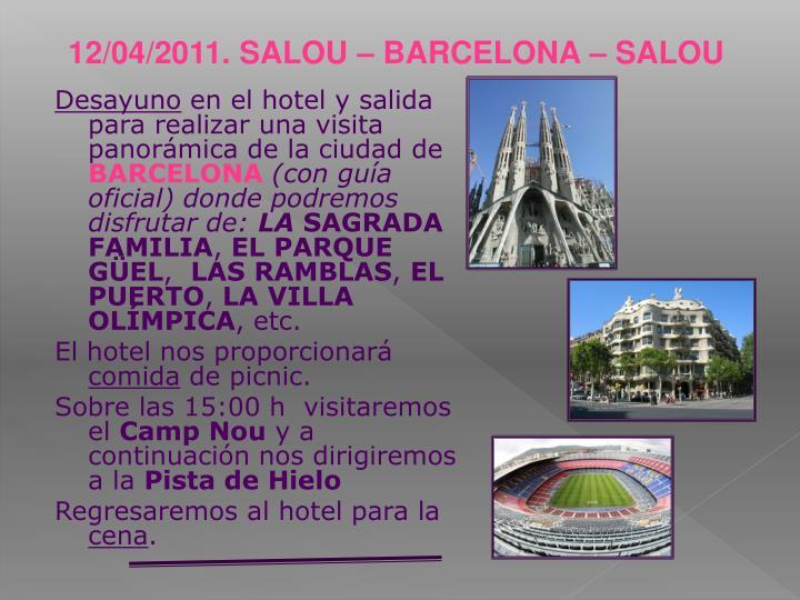 12/04/2011. SALOU – BARCELONA – SALOU