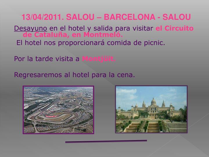 13/04/2011. SALOU – BARCELONA - SALOU