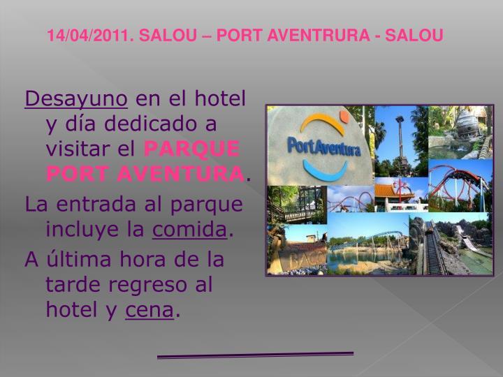 14/04/2011. SALOU – PORT AVENTRURA - SALOU
