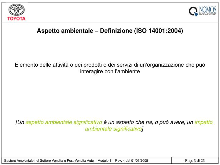 Aspetto ambientale – Definizione (ISO 14001:2004)