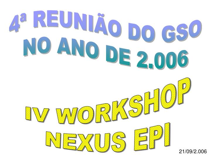 4ª REUNIÃO DO GSO