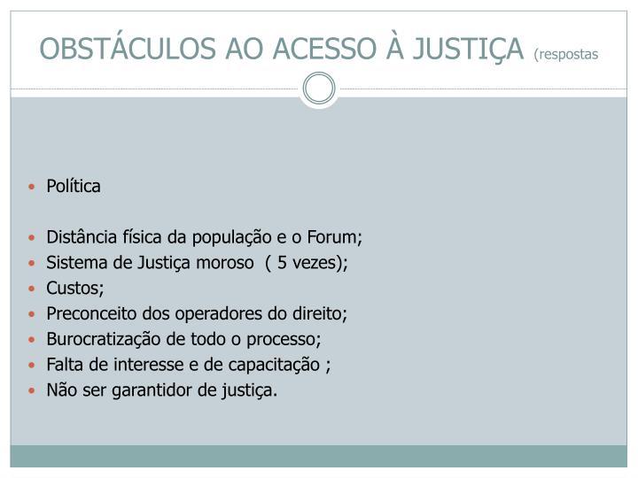 OBSTÁCULOS AO ACESSO À JUSTIÇA