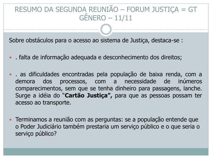 RESUMO DA SEGUNDA REUNIÃO – FORUM JUSTIÇA = GT GÊNERO – 11/11