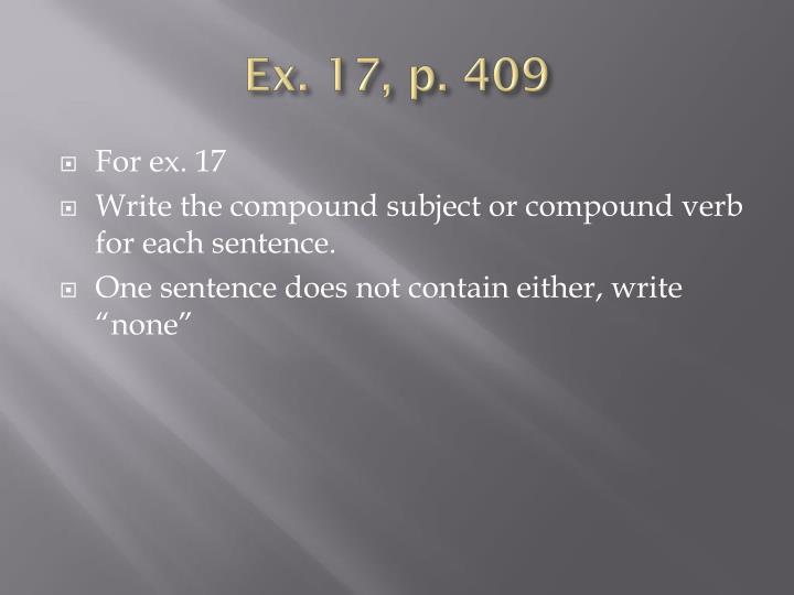 Ex. 17, p. 409