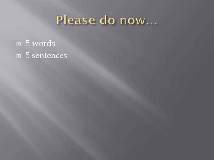 Please do now…