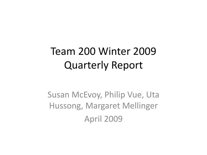 Team 200 winter 2009 quarterly report