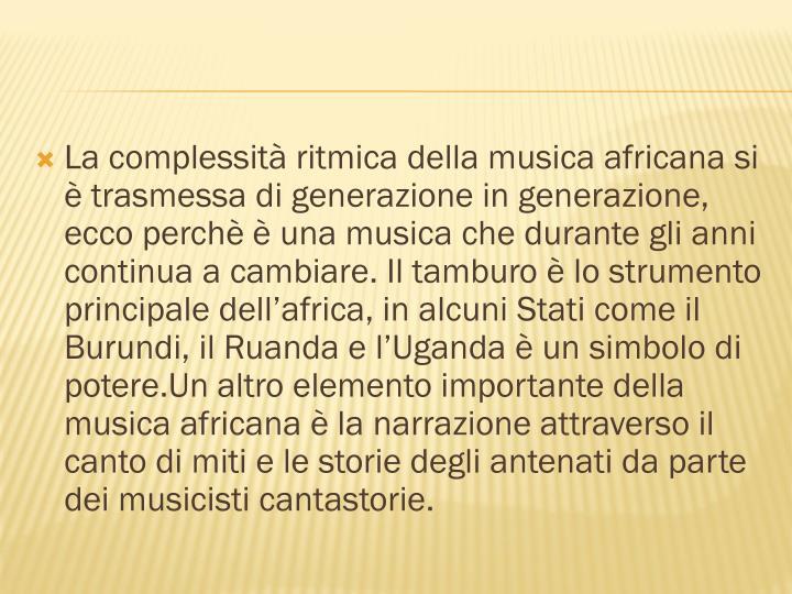 La complessità ritmica della musica africana si è trasmessa di generazione in generazione, ecco