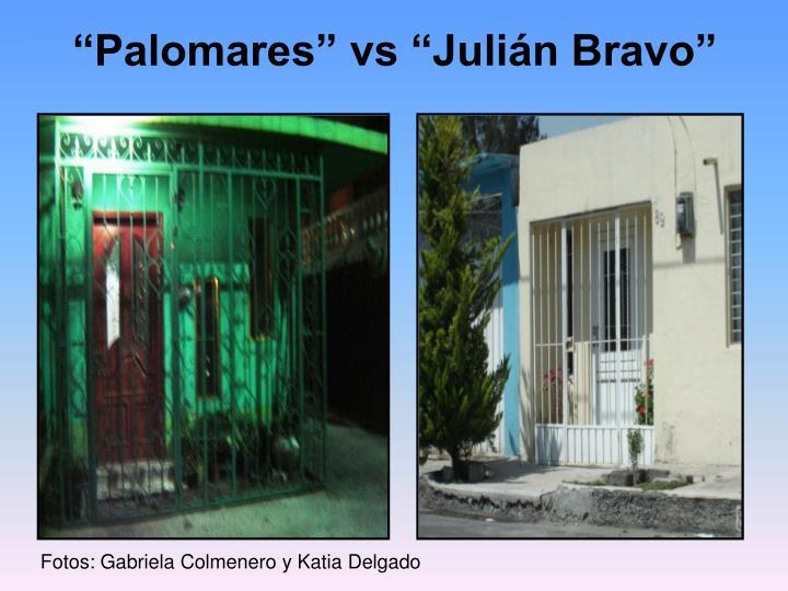 """Palomares"" vs ""Julián Bravo"""
