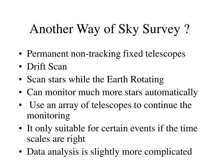 Another Way of Sky Survey ?