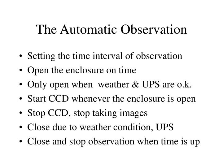 The Automatic Observation
