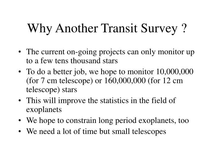 Why Another Transit Survey ?