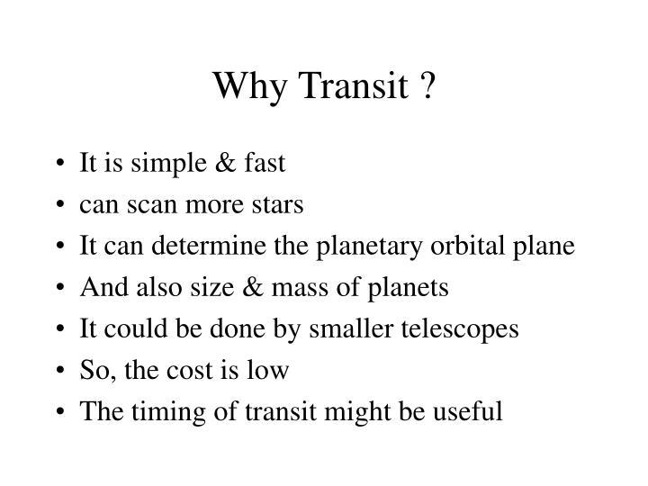 Why Transit ?
