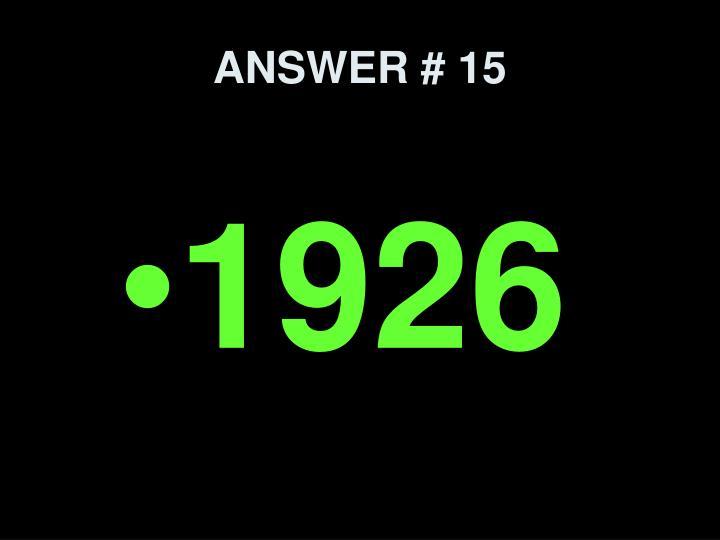 ANSWER # 15