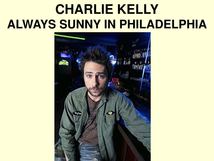 CHARLIE KELLY