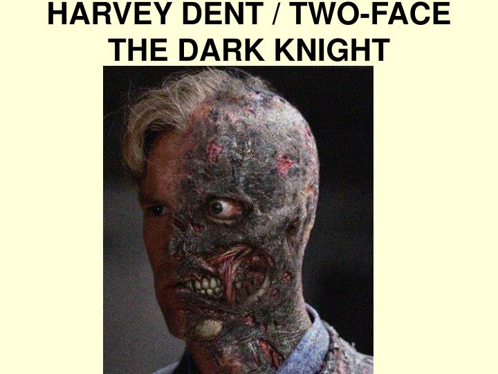 HARVEY DENT / TWO-FACE