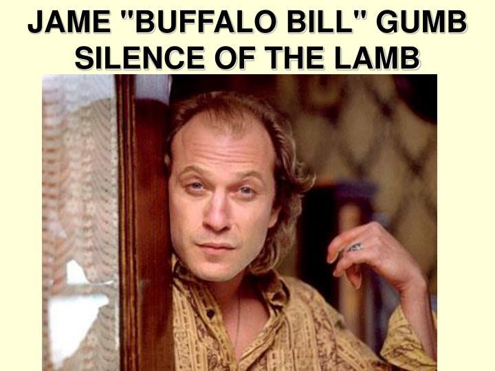 "JAME ""BUFFALO BILL"" GUMB"