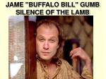 jame buffalo bill gumb silence of the lamb