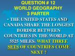 question 12 world geography 3 parter