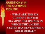 question 14 the olympics pick six