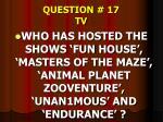 question 17 tv