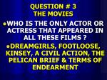 question 3 the movies