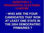 question 4 presidential elections 4 parter
