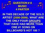 question 8 music 4 parter