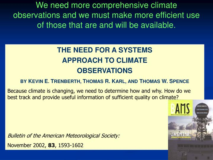 We need more comprehensive climate observations and we must make more efficient use of those that are and will be available.