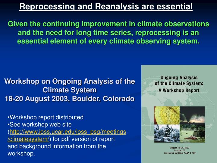 Reprocessing and Reanalysis are essential
