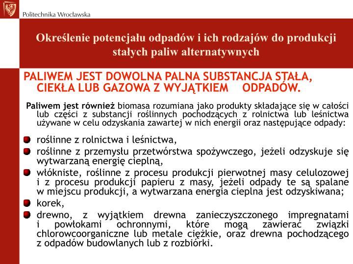 Określenie potencjału odpadów i ich rodzajów do produkcji stałych paliw alternatywnych