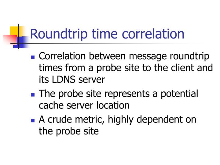 Roundtrip time correlation