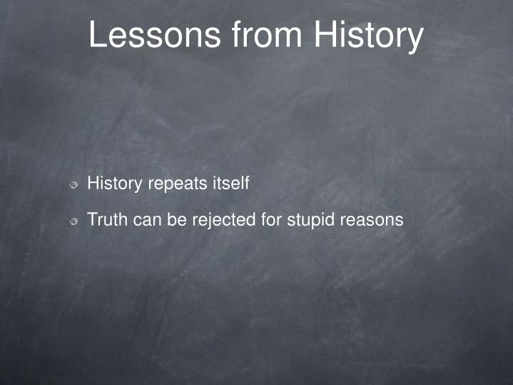 Lessons from History