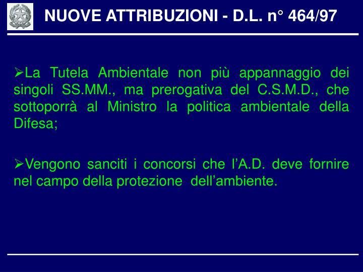 NUOVE ATTRIBUZIONI - D.L. n° 464/97