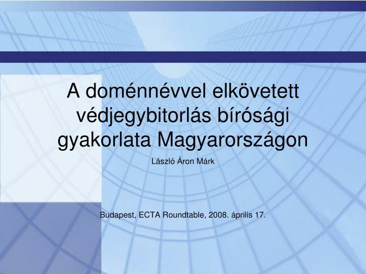 A doménnévvel elkövetett védjegybitorlás bírósági gyakorlata Magyarországon