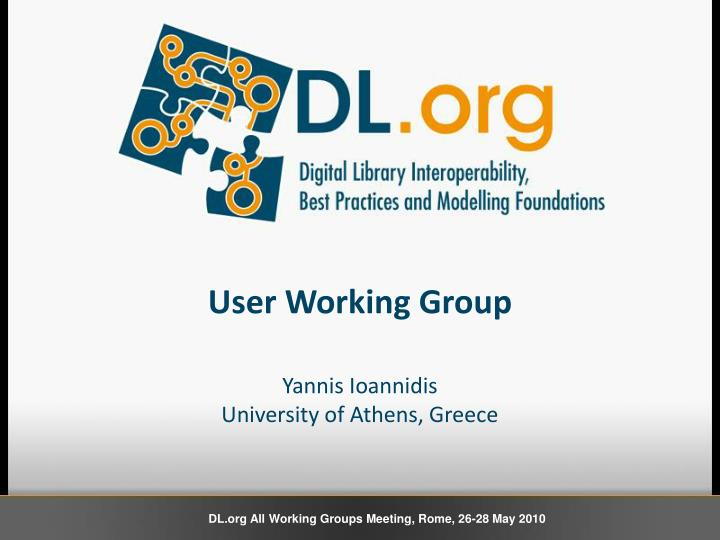 User working group yannis ioannidis university of athens greece