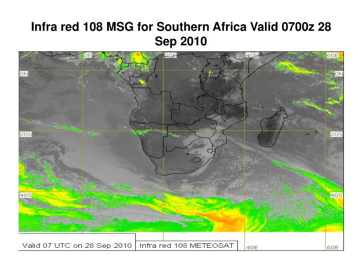 Infra red 108 MSG for Southern Africa Valid 0700z 28 Sep 2010