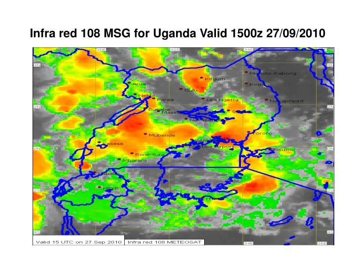 Infra red 108 MSG for Uganda Valid 1500z 27/09/2010