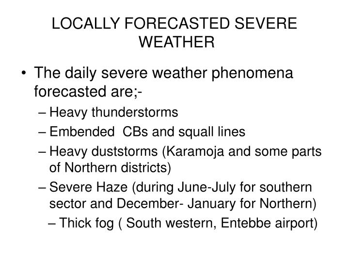 LOCALLY FORECASTED SEVERE