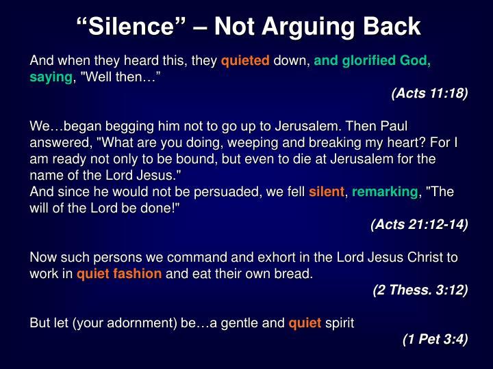 """""""Silence"""" – Not Arguing Back"""