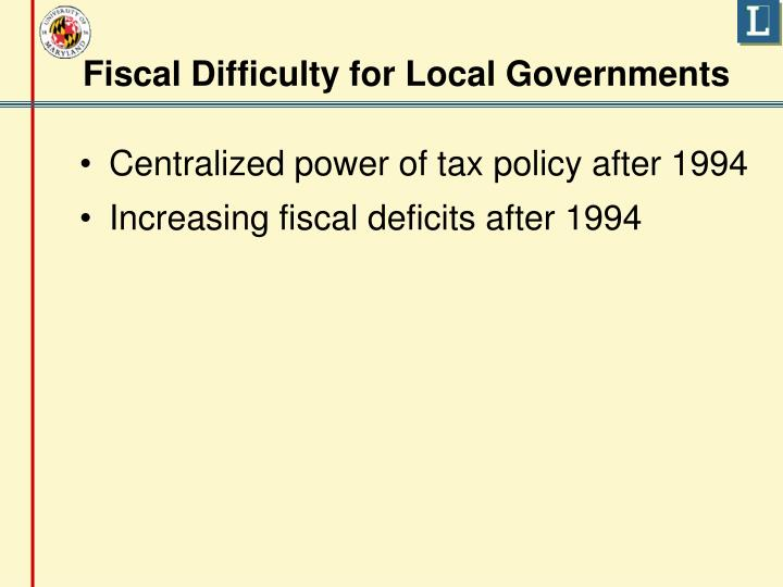 Fiscal Difficulty for Local Governments