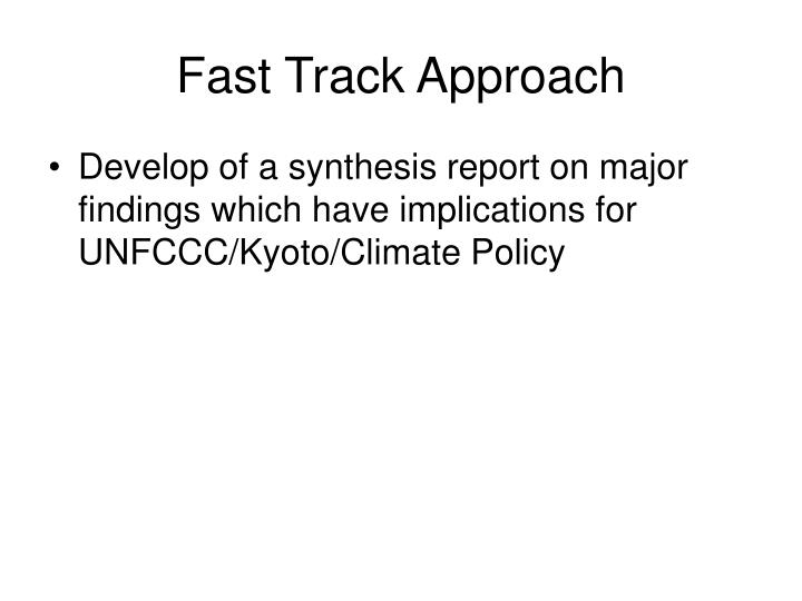 Fast Track Approach