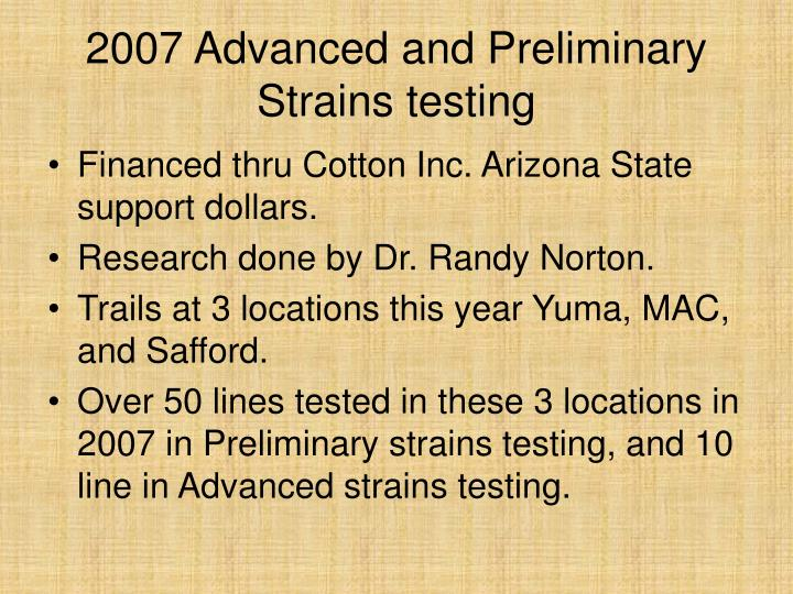 2007 Advanced and Preliminary Strains testing